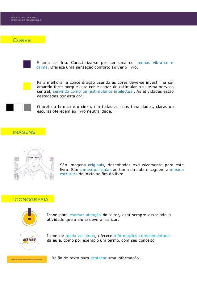 Para melhorar a concentração usando as cores deve-se investir na cor amarelo forte porque esta cor é capaz de estimular o ...