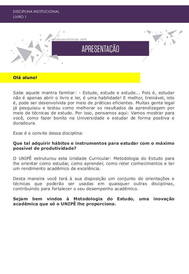 DISCIPLINA INSTITUCIONAL LIVRO 1 A universidade cumpre um papel fundamental na sociedade, entender qual a sua função socia...