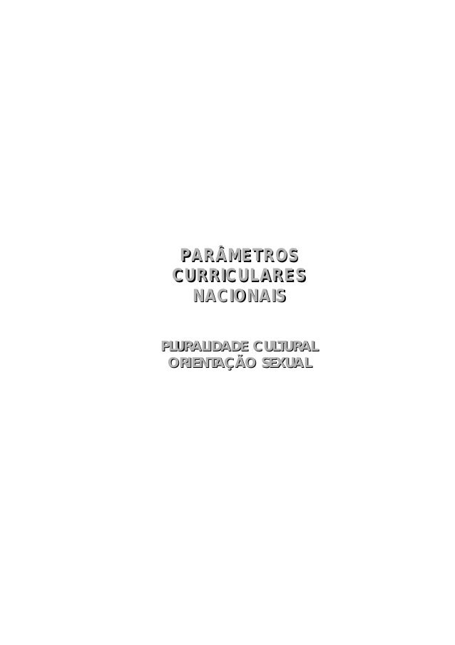PARÂMETROS CURRICULARES   NACIONAISPLURALIDADE CULTURAL ORIENTAÇÃO SEXUAL