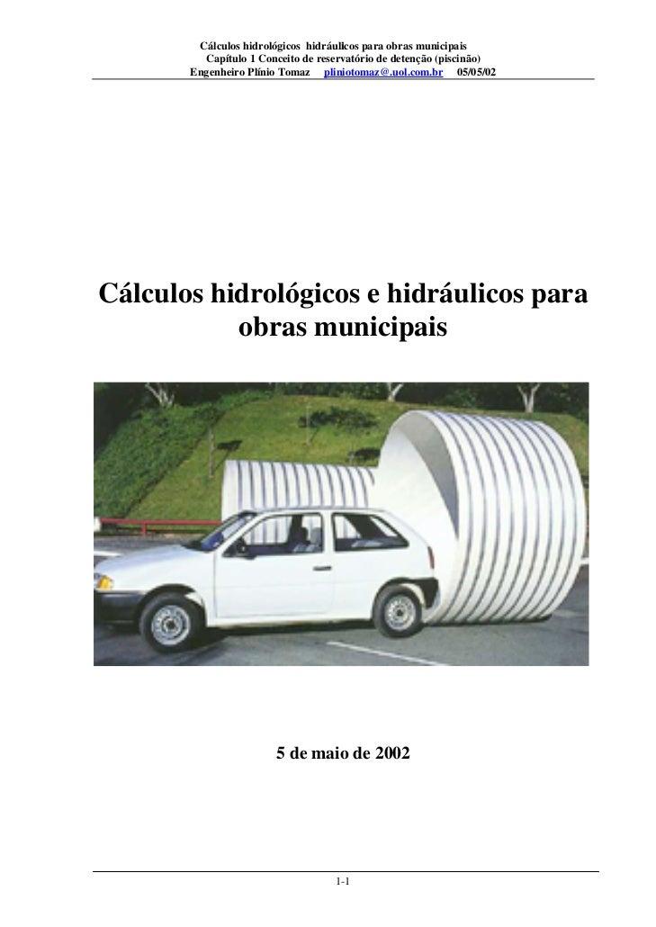 1        Cálculos hidrológicos hidráulicos para obras municipais         Capítulo 1 Conceito de reservatório de detenção (...