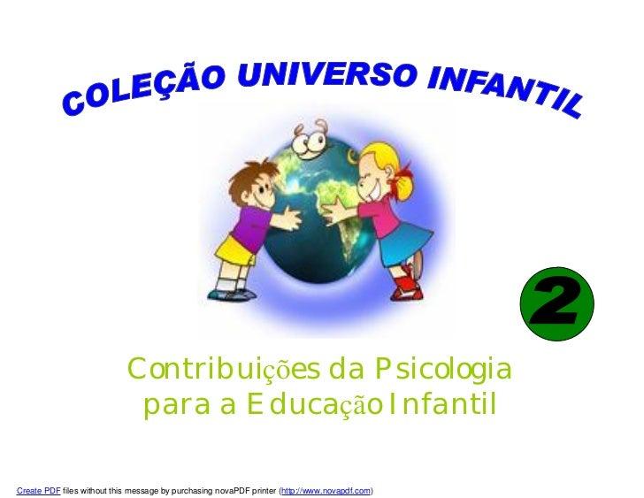 Contribuições da Psicologia                              para a Educação Infantil  Create PDF files without this message b...