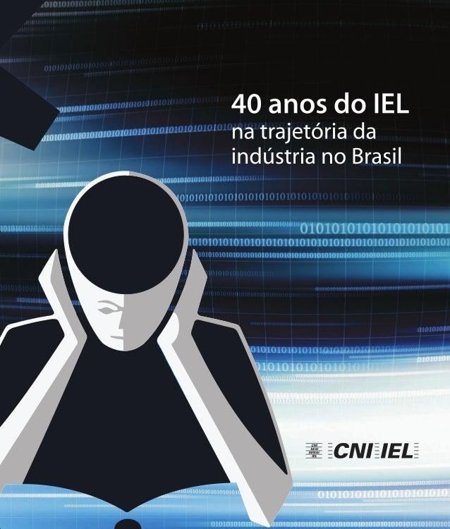 40 anos do IELna trajetória daindústria no Brasil
