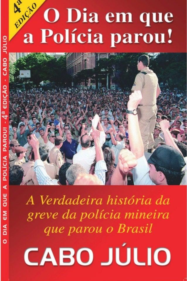 O Dia em que aPolícia parou!4ª Edição - Janeio de 2013Preço deste exemplar: R$ 5,00