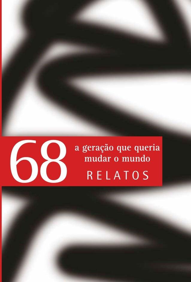 68 a geraçãoque queria mudaro mundo: relatos