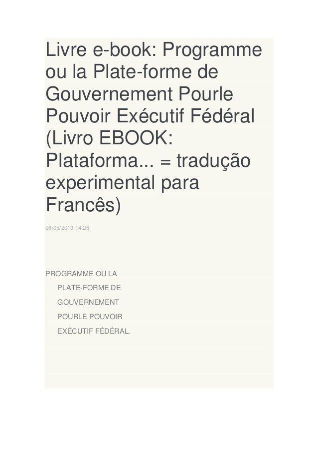 Livre e-book: Programme ou la Plate-forme de Gouvernement Pourle Pouvoir Exécutif Fédéral (Livro EBOOK: Plataforma... = tr...