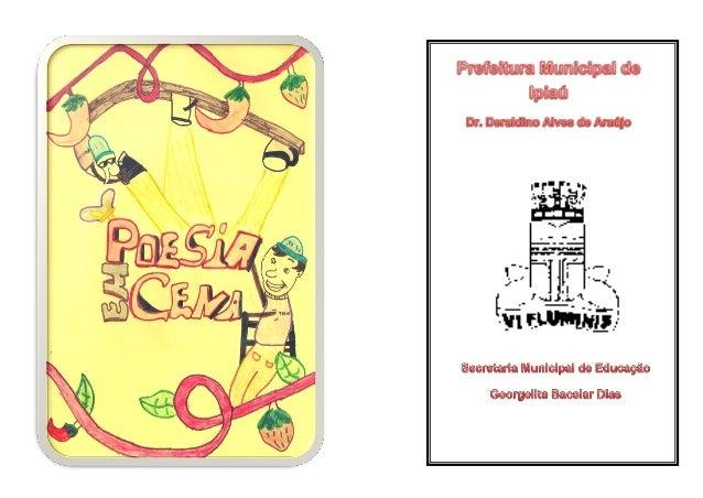 Apresentação Poesia, palavra e sons reunidos numa arte  ORGANIZADORA: Elania Silva Ferreira COLABORADORES: Caroline Telles...