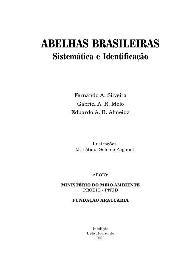 ABELHAS BRASILEIRASSistemática e IdentificaçãoAPOIO:MINISTÉRIO DO MEIO AMBIENTEPROBIO - PNUDFUNDAÇÃO ARAUCÁRIAFernando A. ...