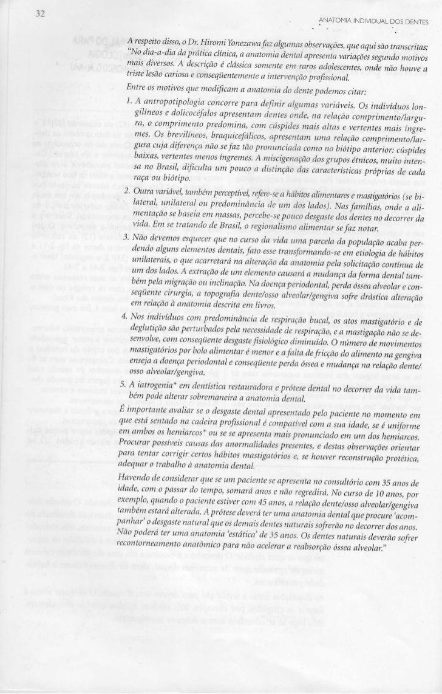 """A respeito disso, o Dr. Hiromi Yonezawafaz algumas observações, que aqui são transcritas:""""No dia-a-dia da prática clínica,..."""
