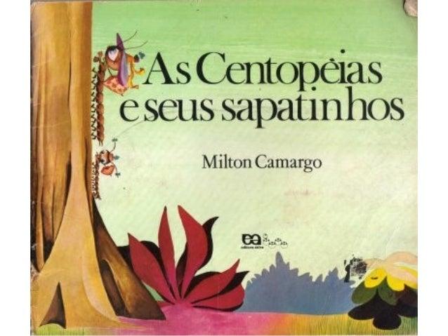 AS CENTOPEIAS E SEUS SAPATINHOS