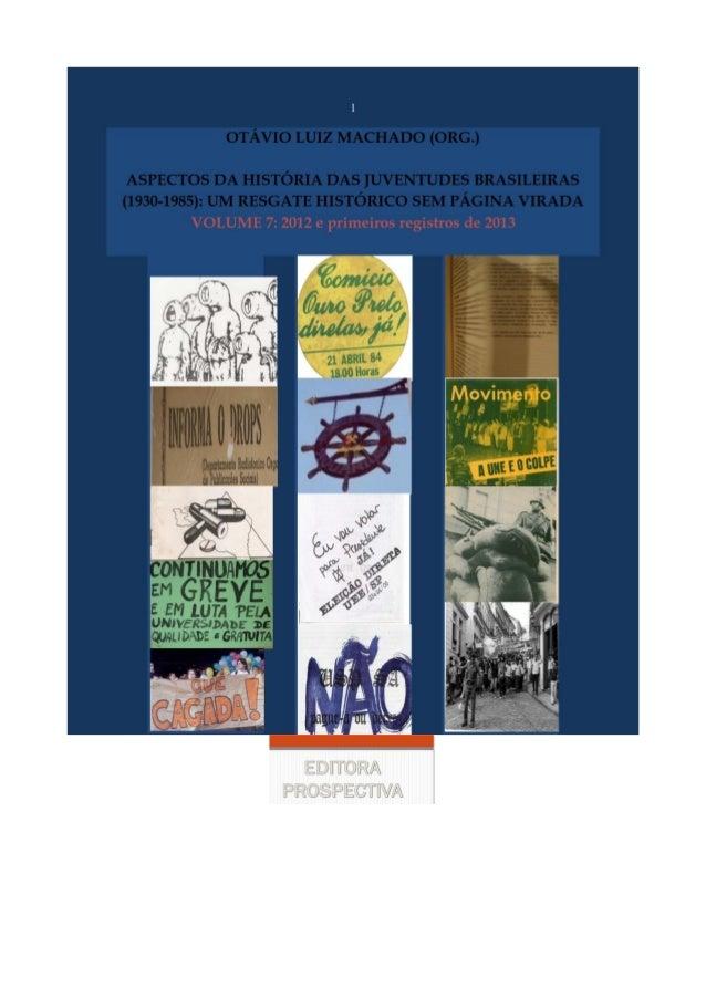 Copyright 2013 by Otávio Luiz Machado Capa: Editora Prospectiva Fotos de capa: Arquivo digital de Otávio Luiz Machado Revi...