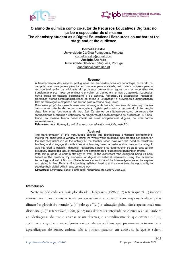 305 https://comunidade.ese.ipb.pt/ieTIC Bragança, 1-2 de Junho de 2012 O aluno de química como co-autor de Recursos Educat...