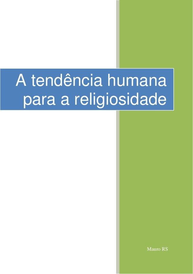 Mauro RS A tendência humana para a religiosidade