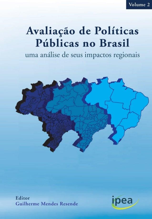 Este segundo volume do livro Avaliação de políticas públicas no Brasil: uma análise de seus impactos regionais é fruto de ...