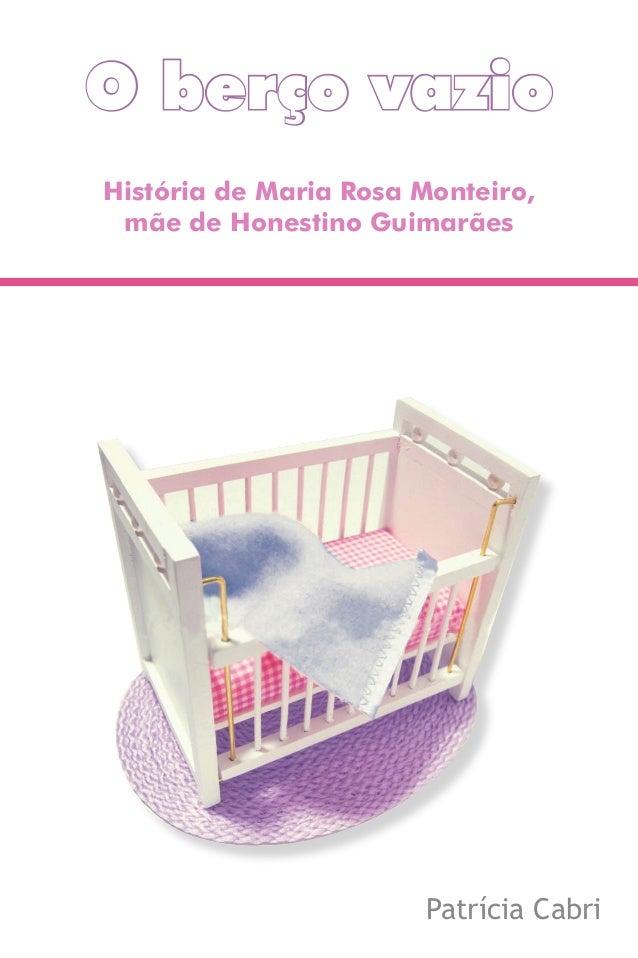 O berço vazioHistória de Maria Rosa Monteiro, mãe de Honestino Guimarães                       Patrícia Cabri