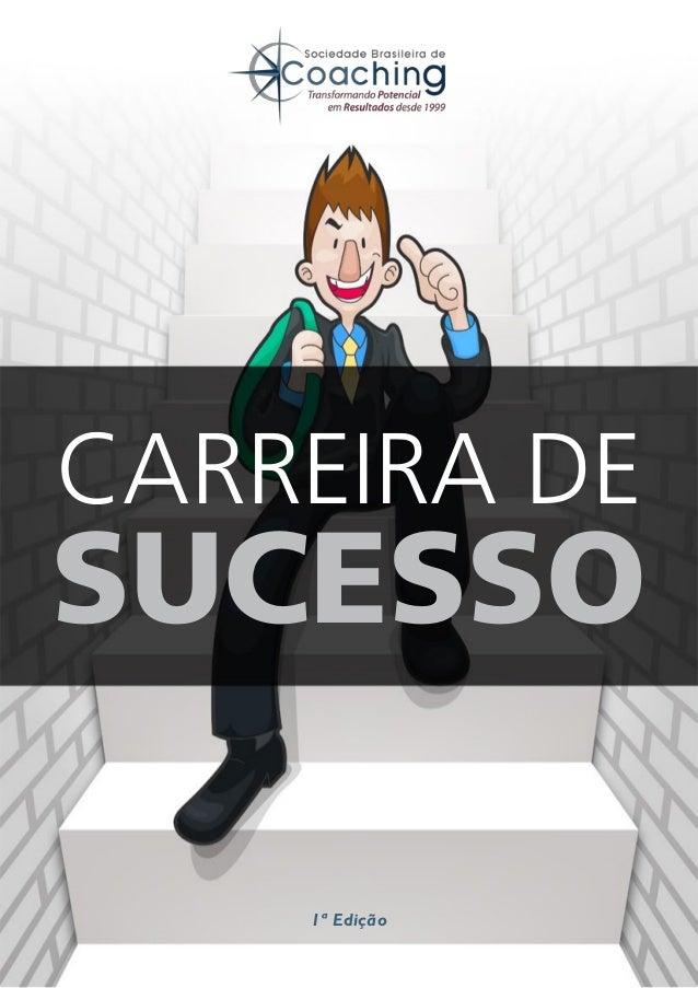 CARREIRA DE  SUCESSO  1ª Edição