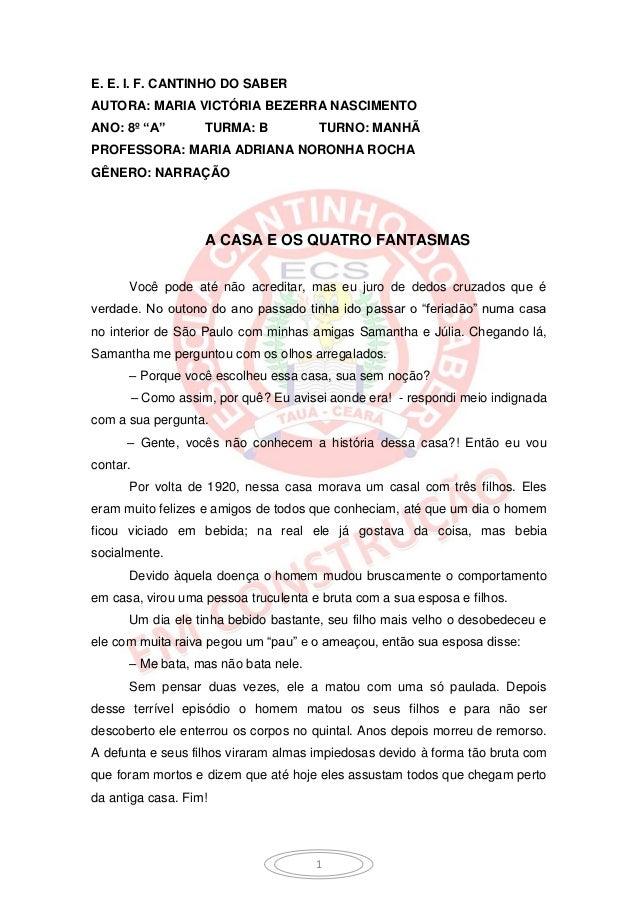 """E. E. I. F. CANTINHO DO SABERAUTORA: MARIA VICTÓRIA BEZERRA NASCIMENTOANO: 8º """"A""""        TURMA: B           TURNO: MANHÃPR..."""