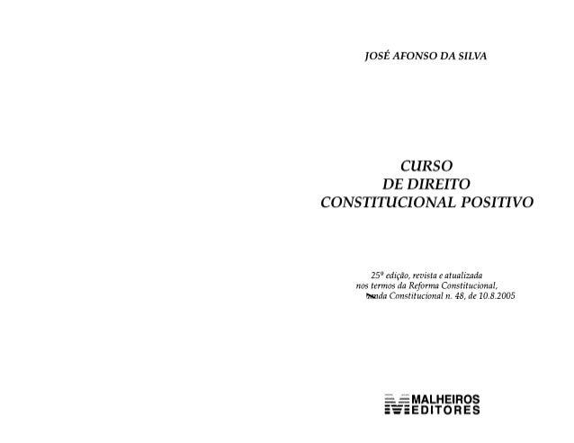 ¡osÉ AFONSO DA SILVA  CURSO DE DIREITO CONSTITUCIONAL POSITIVO  259 edição,  revista e atualizada nos termos da Reforma Co...