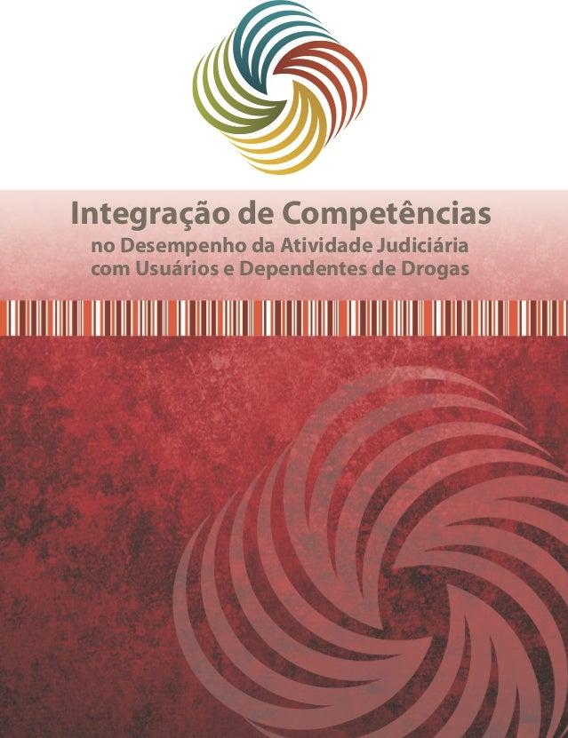 Integração de Competências no Desempenho da Atividade Judiciária com Usuários e Dependentes de Drogas