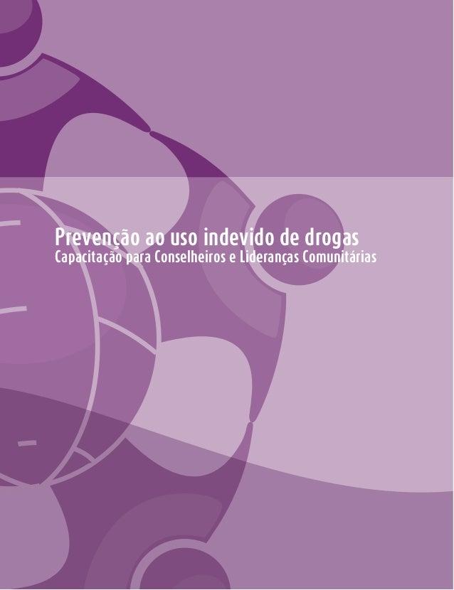 Prevenção ao uso indevido de drogas  Capacitação para Conselheiros e Lideranças Comunitárias