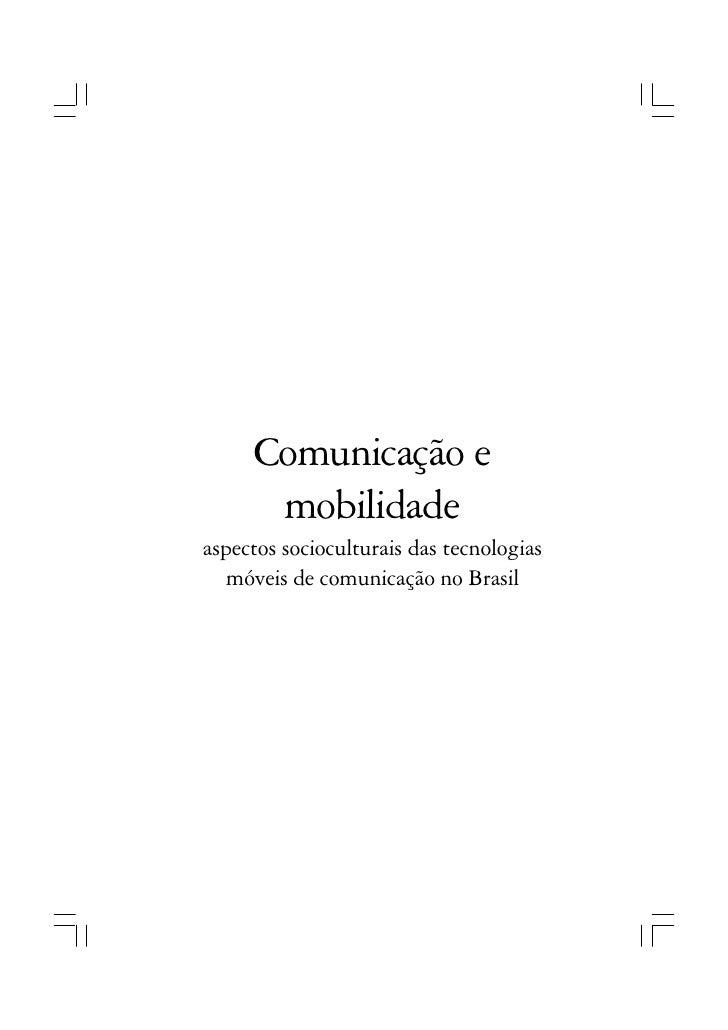 Comunicação e       mobilidade aspectos socioculturais das tecnologias   móveis de comunicação no Brasil