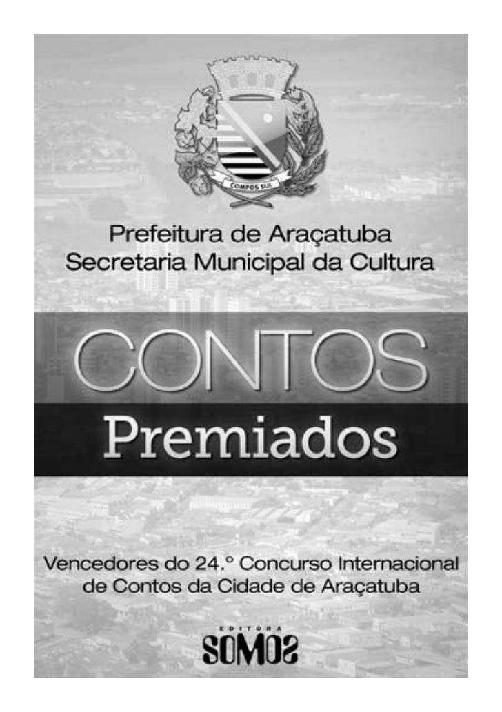Organizadora              Cecilia Ferreira(em nome da Academia Araçatubense de Letras)CONTOSPremiados             (Contos ...