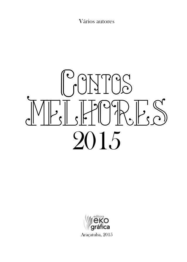 Vários autores Araçatuba, 2015 Contos MELHORES 2015