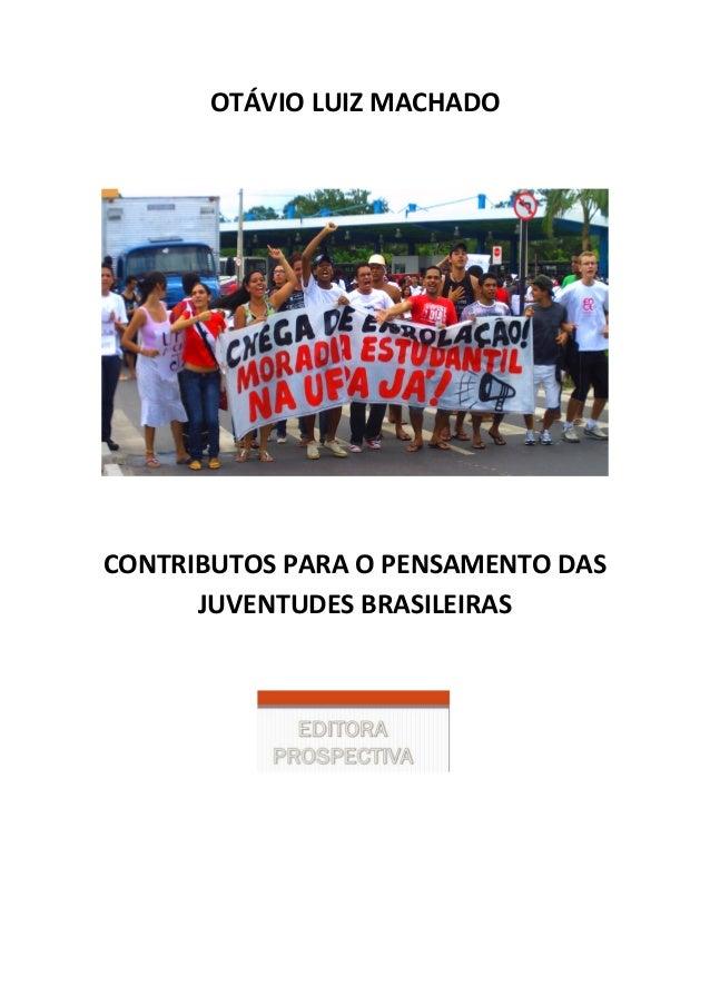 OTÁVIO LUIZ MACHADO CONTRIBUTOS PARA O PENSAMENTO DAS JUVENTUDES BRASILEIRAS
