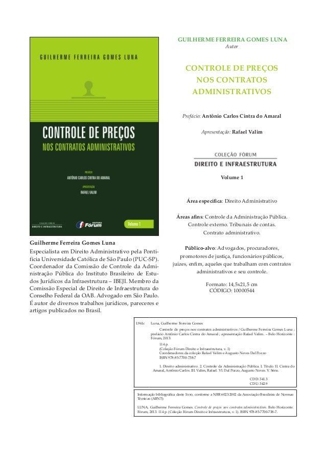 Guilherme Ferreira Gomes Luna Autor Controle de preços nos contratos administrativos Prefácio: Antônio Carlos Cintra do Am...