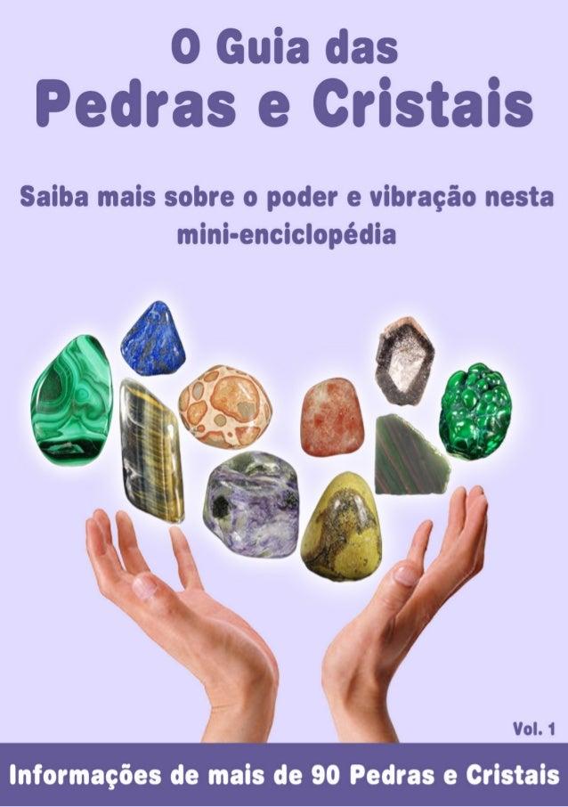 Guia das Pedras e Cristais - Mini Enciclopédia 1 Visite Nosso Site: www.cristaisaquarius.com.br