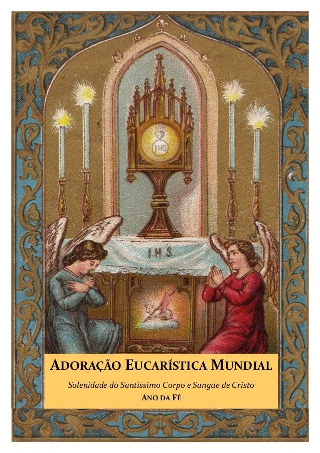 ADORAÇÃO EUCARÍSTICA MUNDIALSolenidade do Santíssimo Corpo e Sangue de CristoANO DA FÉ