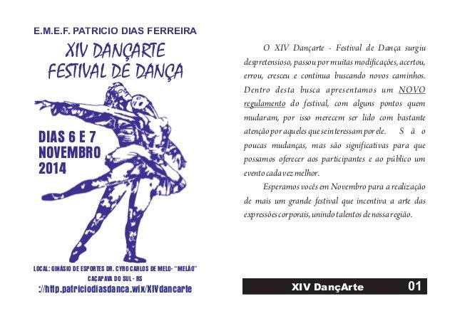 """LOCAL: GINÁSIO DE ESPORTES DR. CYRO CARLOS DE MELO- """"MELÃO"""" CAÇAPAVA DO SUL - RS DIAS 6 E 7 NOVEMBRO 2014 XIV DANÇARTE FES..."""