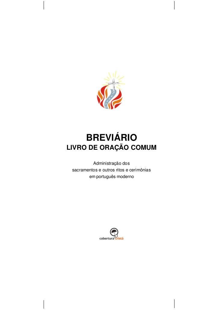 BREVIÁRIO       BREVIÁRIOLIVRO DE ORAÇÃO COMUM          Administração dos sacramentos e outros ritos e cerimônias        e...