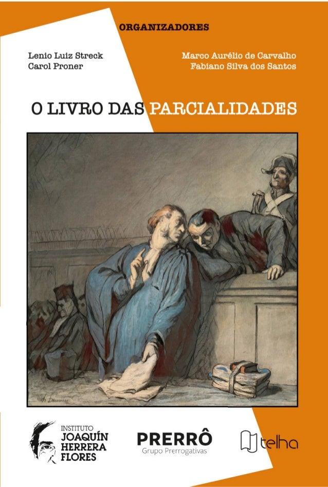 © Carol Proner; Lenio Luiz Streck; Marco Aurélio de Carvalho; Fabiano Silva dos Santos (organizadores) Editora Telha Todos...