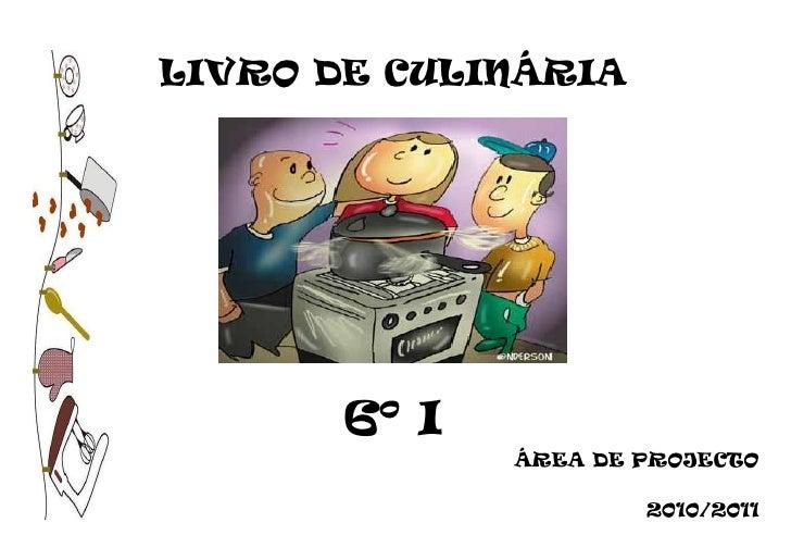 LIVRO DE CULINÁRIA       6º I              ÁREA DE PROJECTO                      2010/2011