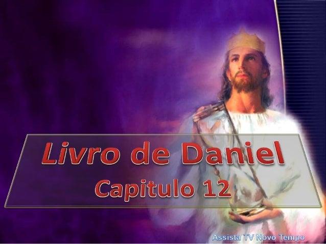 12:1 E naquele tempo se levantará Miguel, o grande príncipe, que se levanta a favor dos filhos do teu povo, e haverá um te...
