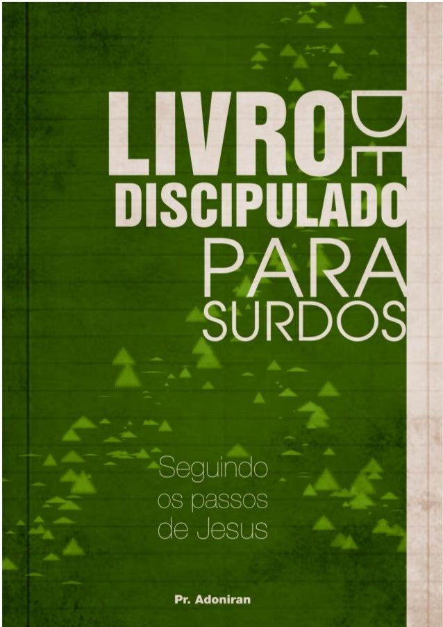 Gl 2:20 Rm 6:4 Ap 21:6 Gl 6:15 Discipuladoparasurdos O que é ser discipulo?
