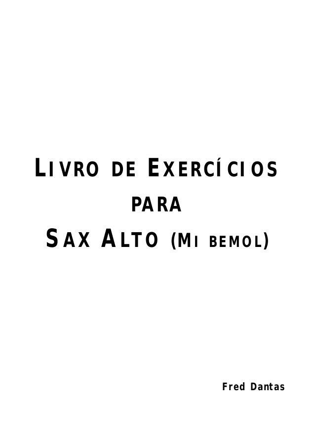 LIVRO   DE   EXERCÍCIOS         PARASAX ALTO      (MI BEMOL)                   Fred Dantas