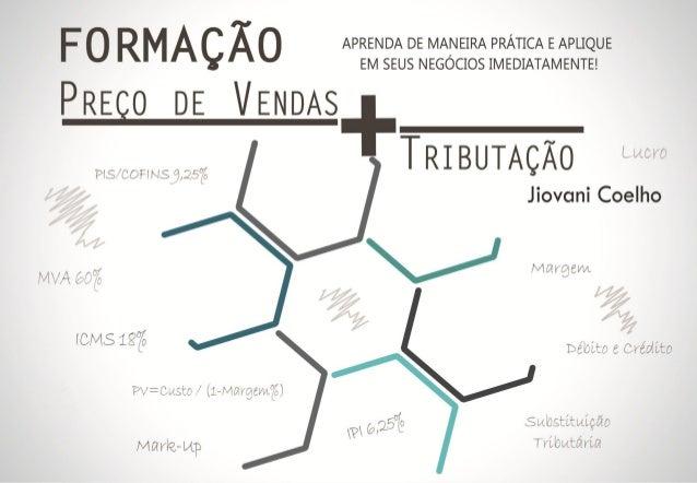 Sumário 2 Os desafios de formar preço no Brasil Desafios relacionados à tributação no Brasil para formar o preço de venda....