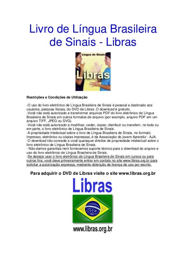 Livro de Língua Brasileira de Sinais - Libras Restrições e Condições de Utilização -O uso do livro eletrônico de Língua Br...