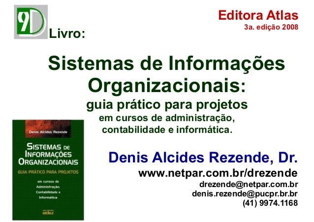 Sistemas de Informações Organizacionais: guia prático para projetos em cursos de administração, contabilidade e informátic...