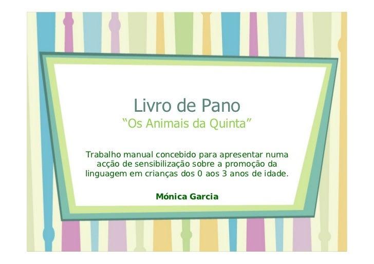 """Livro de Pano        """"Os Animais da Quinta""""Trabalho manual concebido para apresentar numa   acção de sensibilização sobre ..."""