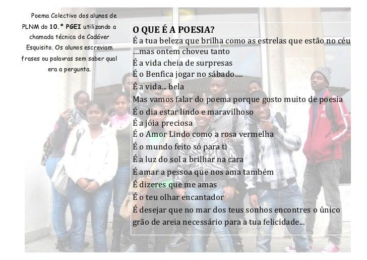 Poema Colectivo dos alunos dePLNM do 10.º PGEI utilizando a                                    O QUE É A POESIA?  chamada ...