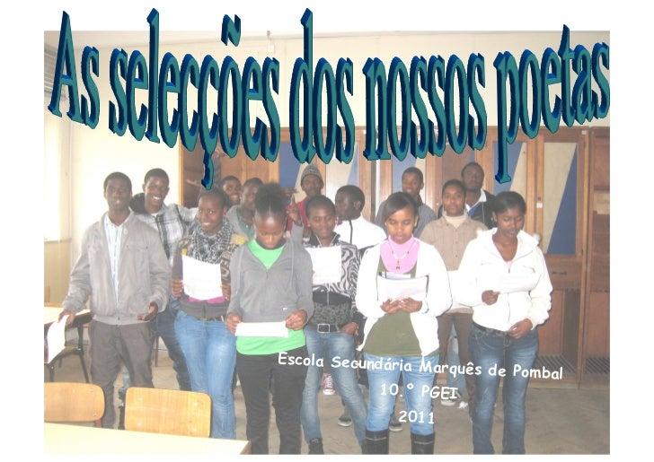 Escola Secundária M                   arquês de Pombal             10.º PGEI              2011