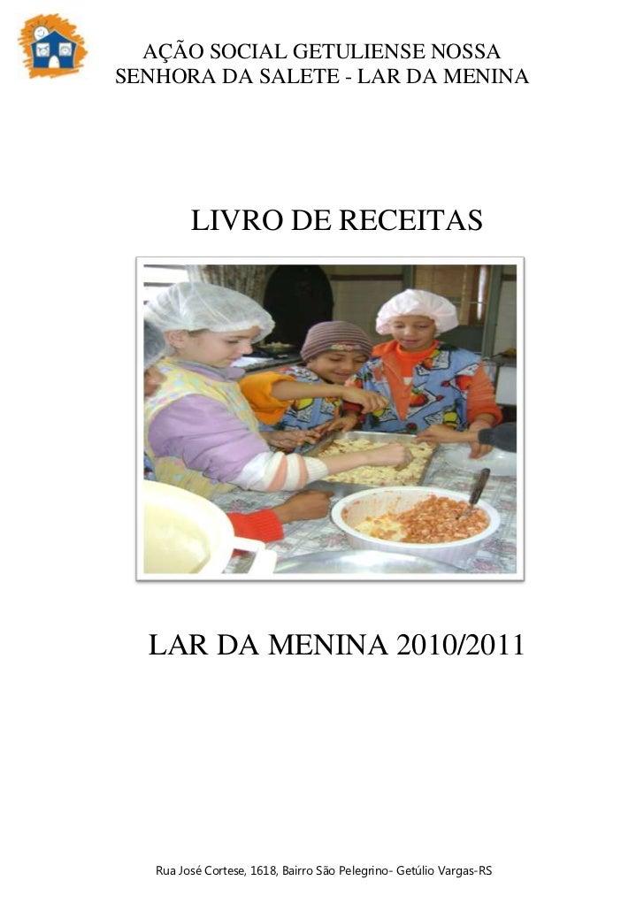AÇÃO SOCIAL GETULIENSE NOSSASENHORA DA SALETE - LAR DA MENINA         LIVRO DE RECEITAS  LAR DA MENINA 2010/2011   Rua Jos...