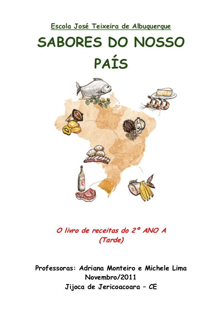 Escola José Teixeira de AlbuquerqueSABORES DO NOSSO                 PAÍS      O livro de receitas do 2º ANO A             ...