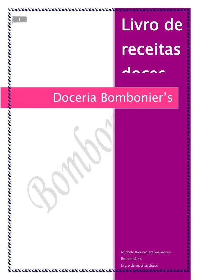 1  Livro de receitas doces Doceria Bombonier's  Michele Batista Serafim Santos Bombonier's Livro de receitas doces