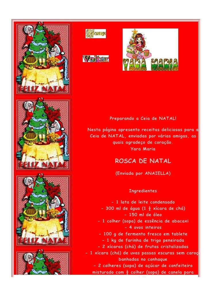 Preparando a Ceia de NATAL!   Nesta página apresento receitas deliciosas para a   Ceia de NATAL, enviadas por várias amiga...