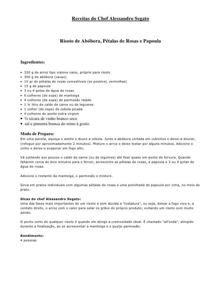 Receitas do Chef Alessandro Segato                             Risoto de Abóbora, Pétalas de Rosas e Papoula    Ingredient...