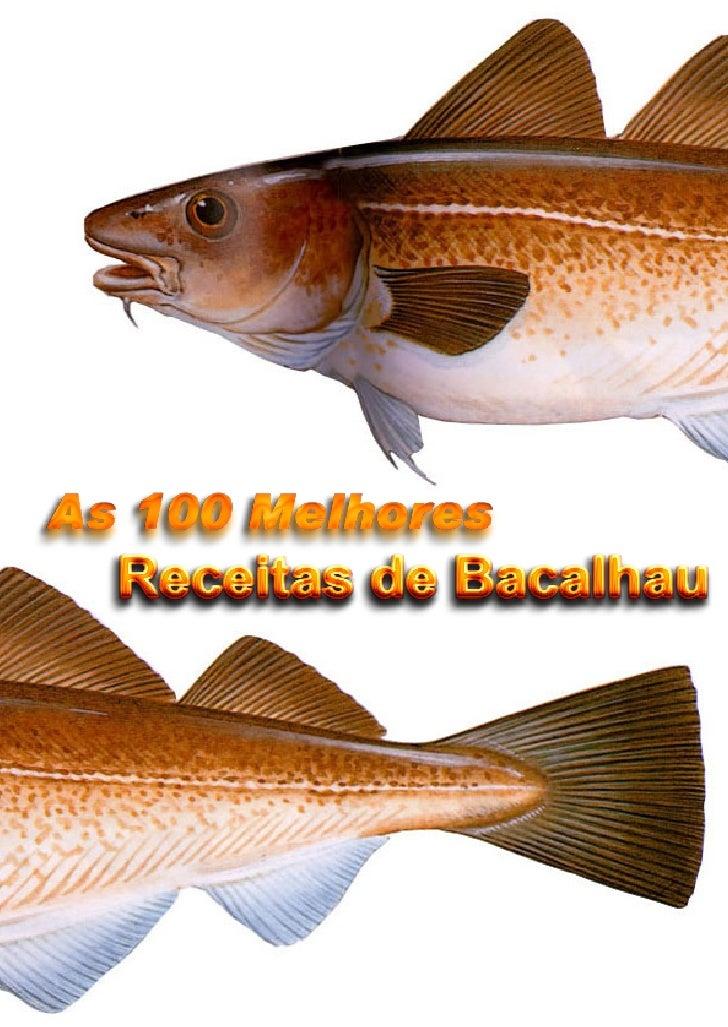 Livro de Receitas de Bacalhau              Ultima actualização em 22-01-08   AS 100 MELHORES RECEITAS DE BACALHAUIndiceInd...