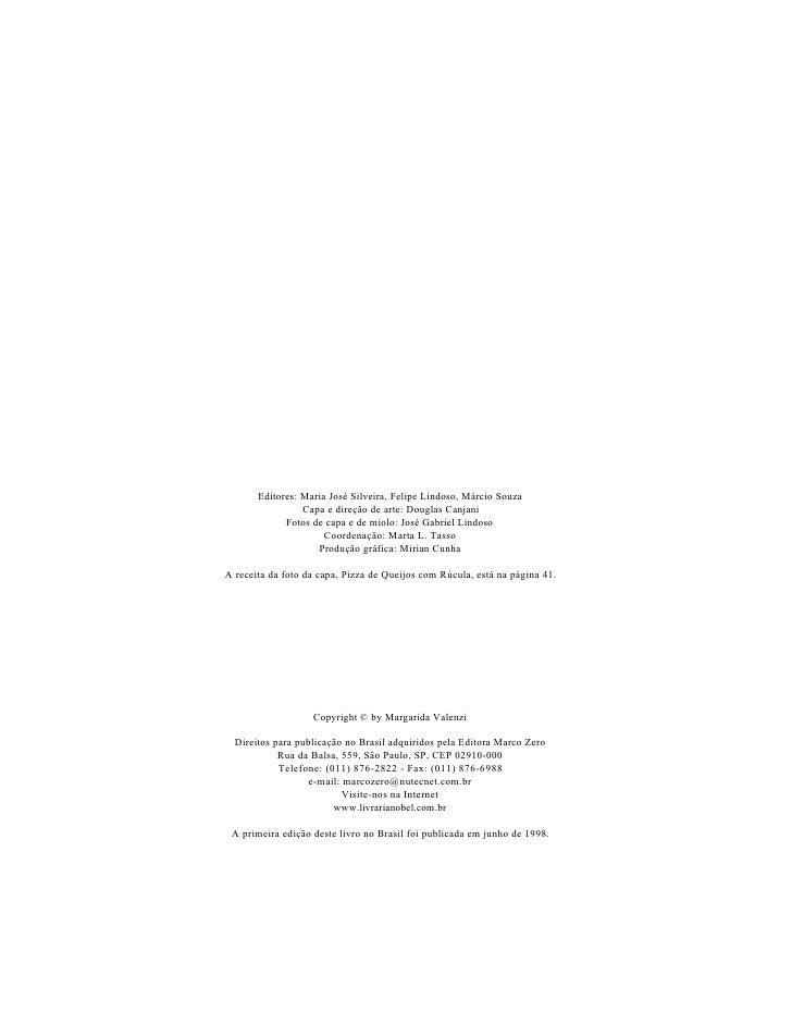 Editores: Maria José Silveira, Felipe Lindoso, Márcio Souza                  Capa e direção de arte: Douglas Canjani      ...